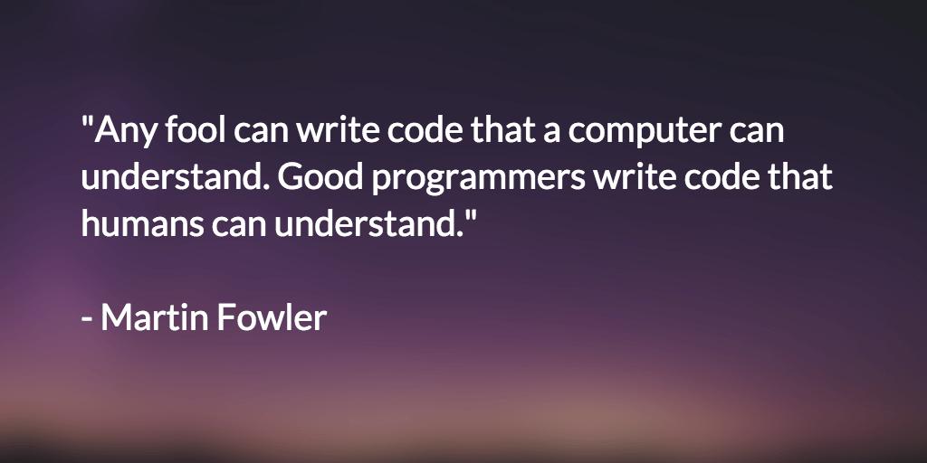 任何傻瓜都能写机器执行代码,而优秀的程序员写的代码傻瓜都能看懂
