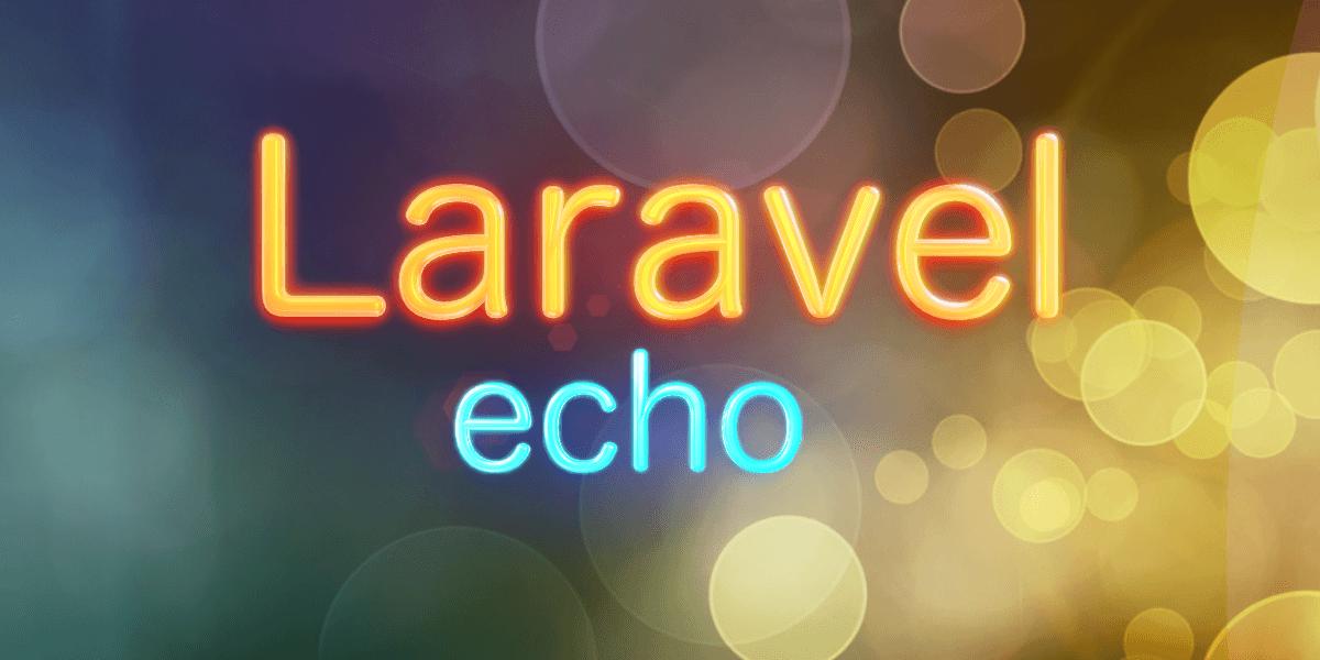 「手把手」利用laravel-echo主动向服务端发送消息,实现在线状态管理
